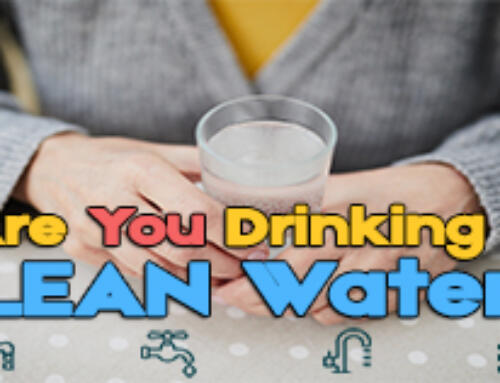 Is your Drinking Water choice save for you and your family